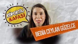 Röportaj KAFA'sı: Bedia Ceylan Güzelce