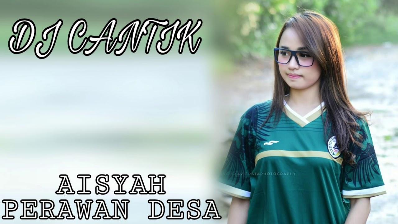 Dj Aisyah Perawan Desa Kapten Cantik Youtube