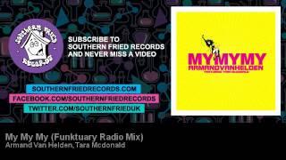 Armand Van Helden, Tara Mcdonald - My My My (Funktuary Radio Mix)