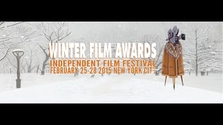 Winter Film Awards Indie Film Festival Feb 26-28 NYC #WFA2015