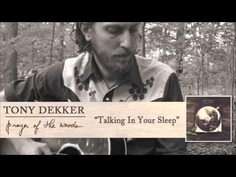 Tony Dekker - Talking in Your Sleep [Audio]