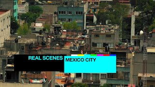 Real Scenes: Mexico City