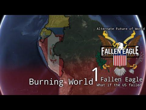 Fallen Eagle (Collab) | Alternate Future Of The World - Episode 1: Burning World