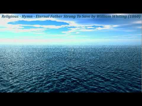 Religious - Hymn - Eternal Father Strong To Save by William Whiting (1860)