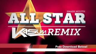 Smash Mouth - All Star (Kasum Dubstep Remix) [Free Download]