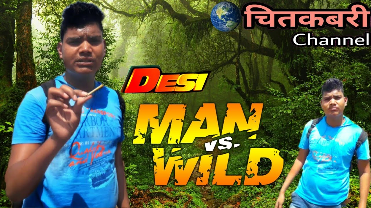 Man vs wild desi version || Man vs wild in hindi comedy || by sagar ke sher
