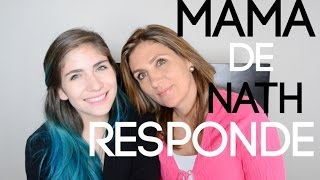 #MamáDeNathResponde - NATH CAMPOS