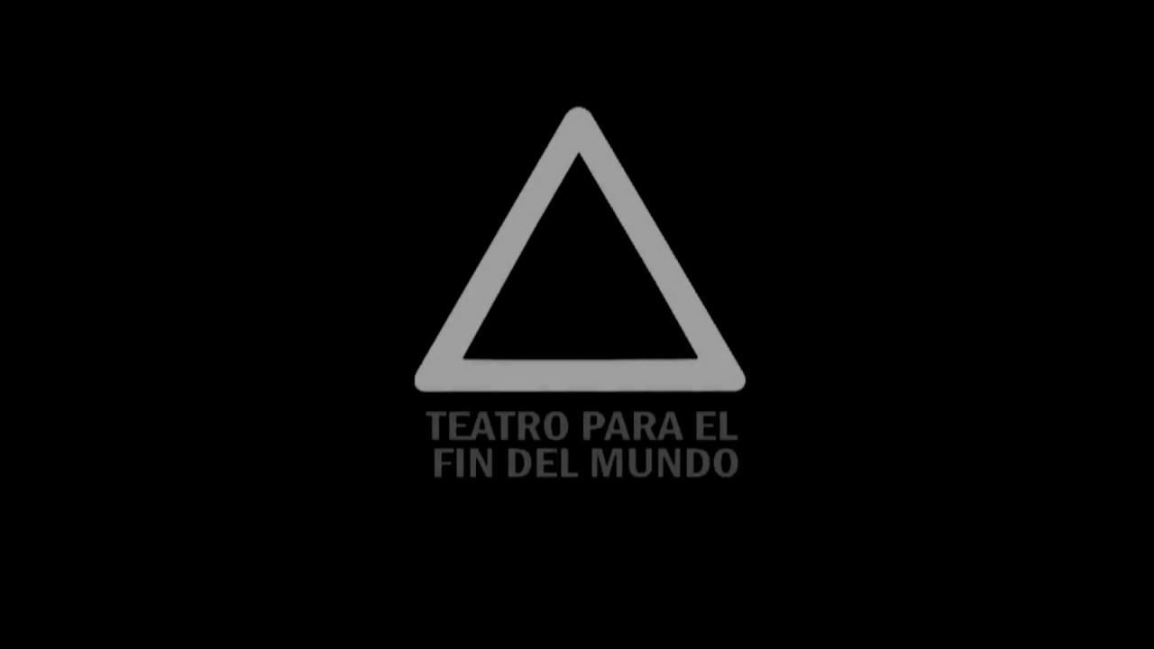 TEATRO PARA EL FIN DEL MUNDO