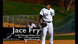Jace Fry, LHP, Chicago White Sox — 2017 Pitching Mechanics