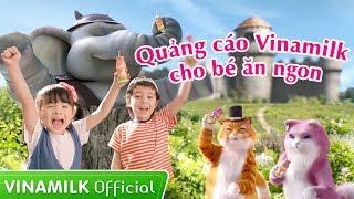 Quảng Cáo Vinamilk - Tổng hợp những quảng cáo thiếu nhi hay nhất cho bé ăn ngon