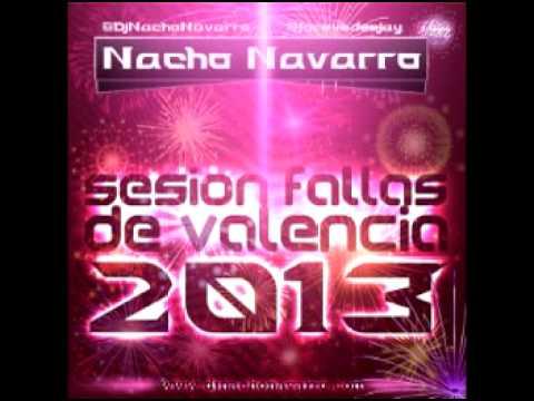 23 nacho navarro sesion fallas de valencia 2013 youtube - Nacho navarro ...