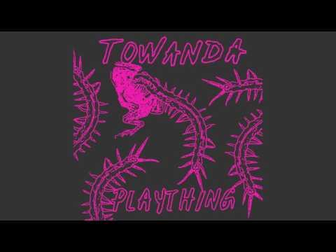TOWANDA - Plaything
