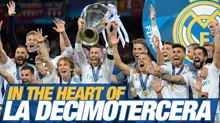 In the heart of LA DECIMOTERCERA | Real Madrid's FILM | Champions League Final
