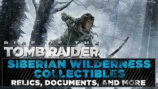 Rise of the Tomb Raider • Siberian Wilderness Collectibles • Relics, Documents Locations AND MORE