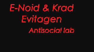 E-Noid & Krad Evitagen antisocial lab