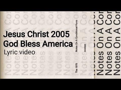 Download The 1975 - Jesus Christ 2005 God Bless America |   | Mp4 baru