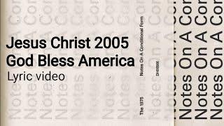 The 1975 - Jesus Christ 2005 God Bless America | Lyric  |