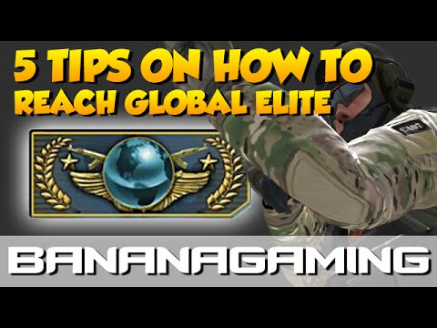 CS:GO - 5 Tips On How to Reach Global