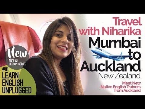 Learn English Unplugged–Travel with Niharika (Mumbai to Auckland)–Meet Native English Trainers