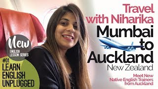 Learn English Unplugged–Travel with Niharika –Meet Native English Trainers