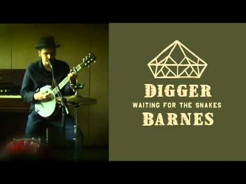 "Digger Barnes ""Waiting For The Snakes"""