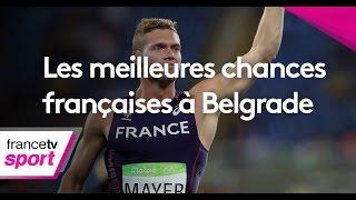 Athlétisme : les meilleurs chances françaises à Belgrade