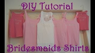 Diy Tutorial - Bridesmaids Shirts (with Bloopers)!!