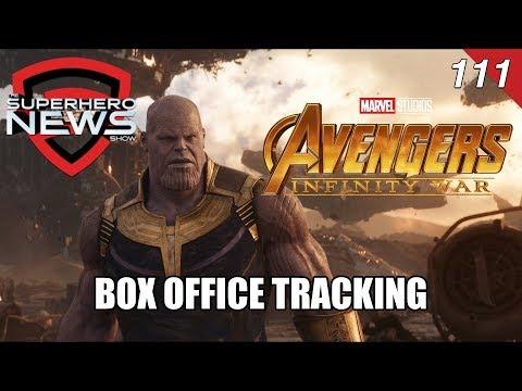 Superhero News #111 - Avengers: Infinity War box office tracking