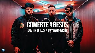 Justin Quiles ➕ Wisin ➕ Nicky Jam - Comerte A Besos