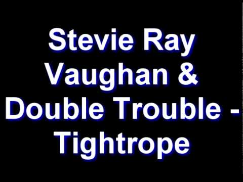 stevie ray vaughan double trouble tightrope youtube. Black Bedroom Furniture Sets. Home Design Ideas