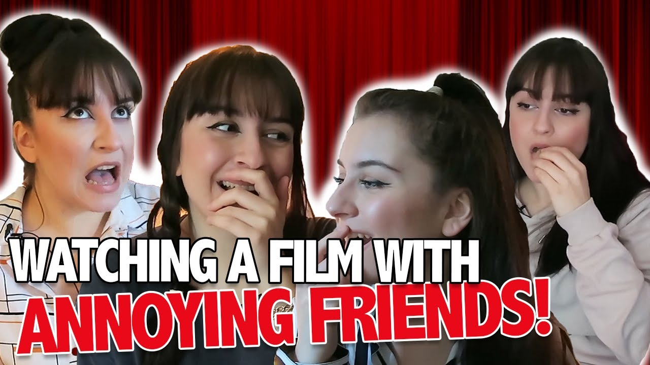 Watching A Film With Annoying Friends   BBC The Social