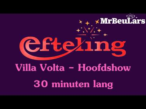Efteling muziek - Villa Volta - Hoofdshow (30 minuten versie)