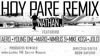 Hoy Pare Remix  by Nathan J feat Aero. ,Young One,Mario,Nimbus9,Mike Kosa & JOLO