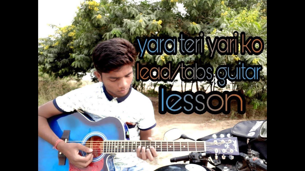 Yara Teri Yari Ko Song Leadtabs Guitar Lesson Song From Yarana