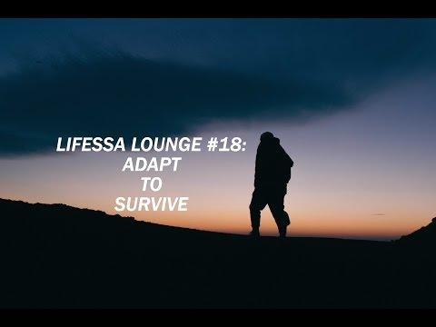 Lifessa Lounge #18: Adapt to Survive