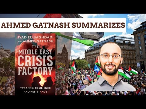 """Ahmed Gatnash on """"The Middle East Crisis Factory"""" (Book Summary in under 10 Minutes)"""