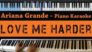 Ariana Grande - Love Me Harder - LOWER Key (Piano Karaoke / Sing Along)