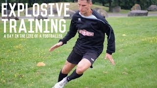 Full Explosive Training Session | A Day In The Life Of A Footballer/Soccer Player
