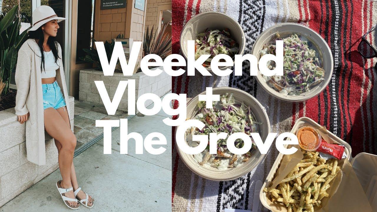 WEEKEND VLOG + THE GROVE