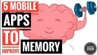 5 Mobile Apps To Use For Improving Memory