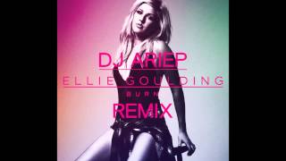 "Ellie Goulding - Burn (Dj Ariep Remix) ""FREE DOWNLOAD"""