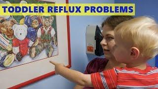 TODDLER REFLUX PROBLEMS (9/28/16)