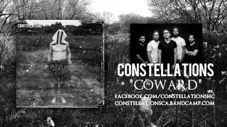 Constellations - Coward (ft. Alex Leech from Sleep When You
