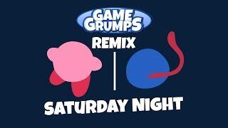 Saturday Night - Game Grumps Remix (By AbsolutelyAlex)