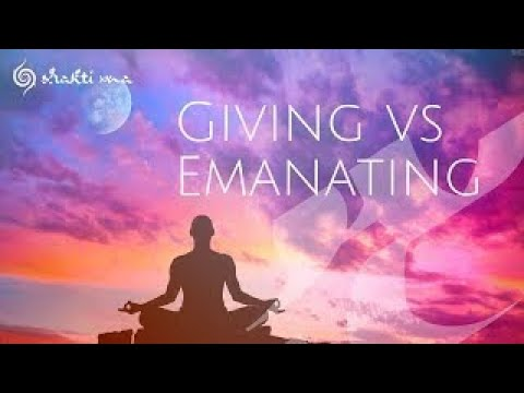 Giving Vs Emanating