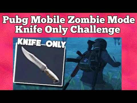 Pubg Mobile Zombie Mode KNIFE ONLY Challenge