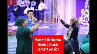 Sherzod Hadimetov Onam O Ynasin Concert Version 2017
