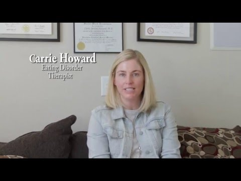 Eating Disorder Therapist Advice ( Carrie Howard, LCSW )
