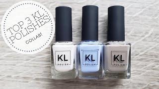 Top 3 KL Polish polishes | Collab!