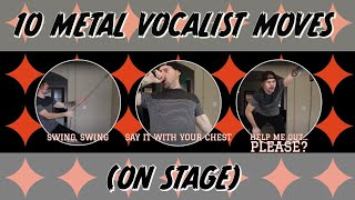 10 metal vocalist moves (on stage)